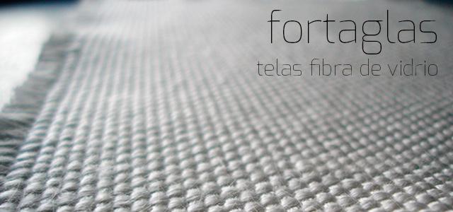 Tejidos de vidrio Fortaglas®
